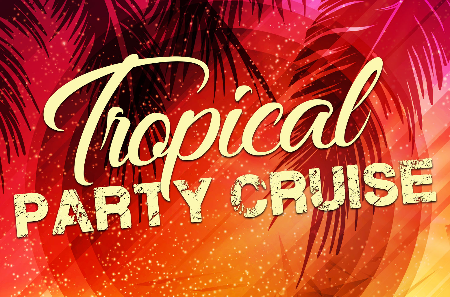 Tropical Party Cruise